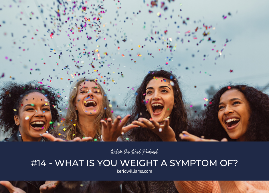 #14 What is your weight a symptom of?