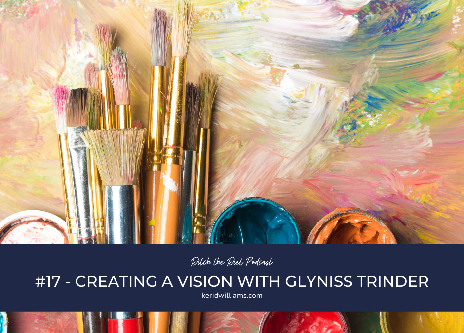 #17 Creating a Vision with Glyniss Trinder