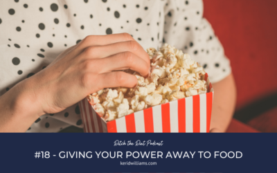 #18 Giving your power away to the foods you overeat (chocolate, bread, cakes, crisps etc!)