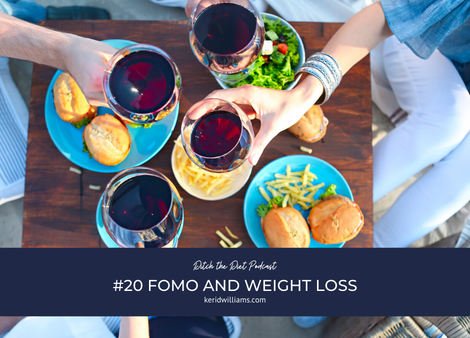 #20 FOMO on the weight loss journey (fear of missing out)