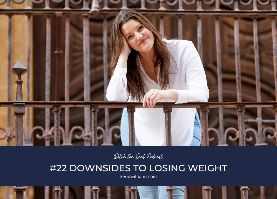 #22 The downside to losing weight